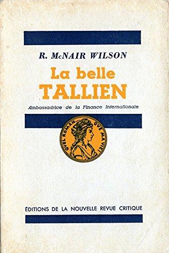 La belle tallien, ambassadrice de la finance internationale par R. Mcnair Wilson