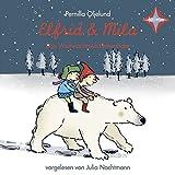 Elfrid und Mila: 2 CDs. Laufzeit ca. 1 Std. 35 Min. von Pernilla Oljelund
