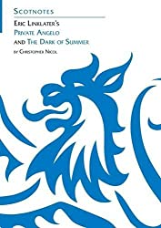 Eric Linklater's Private Angelo and the Dark of Summer (Scotnotes Study Guides) by Christopher Nicol (2012-10-08)