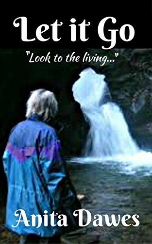 "Let it Go: ""Look to the Living..."" by [dawes, anita]"