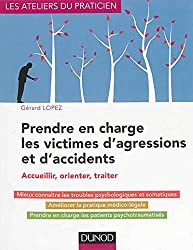 Prendre en charge les victimes d'agressions et d'accidents - Accueillir, orienter, traiter