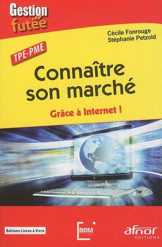 Connaître son marché : Grâce à internet! TPE-PME