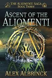 Ascent of the Aliomenti (The Aliomenti Saga - Book 3): Volume 3