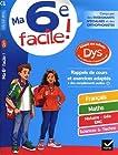 Ma 6e facile ! adapté aux enfants DYS ou en difficulté d'apprentissage - Cahier d'entraînement toutes matières