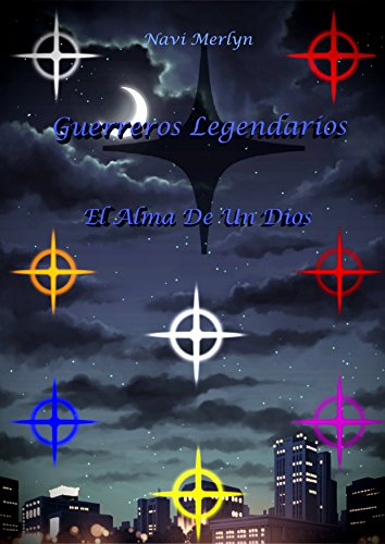 """Guerreros Legendarios """"El Alma De Un Dios"""""""