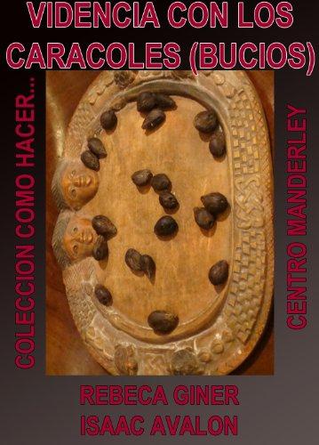 VIDENCIA CON LOS CARACOLES (BÚCIOS) (COMO HACER... nº 3) por Rebeca Giner