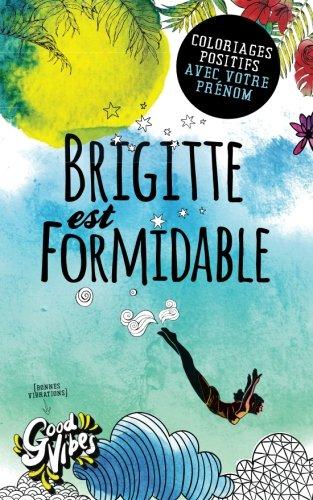Brigitte est formidable: Coloriages positifs avec votre prnom