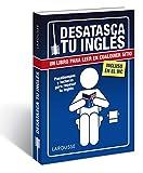 Desatasca tu inglés (Larousse - Lengua Inglesa - Manuales Prácticos)