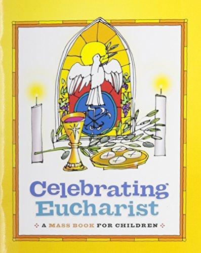 Celebrating Eucharist: A Mass Book for Children by Twenty-Third Publications (2011-09-23)