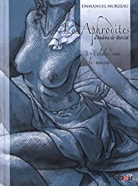 Les Aphrodites, tome 3 : Eulalie dans le manège par Emmanuel Murzeau