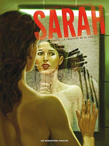 Sarah T02: La créature de la cave
