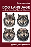 Dog Language - An Encyclopedia of Canine Behavior