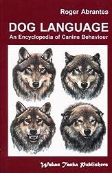 Dog Language - An Encyclopedia of Canine Behavior