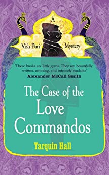 The Case of the Love Commandos (Vish Puri series Book 4) by [Hall, Tarquin]
