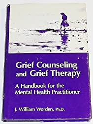 Grief Counseling and Grief Therapy: A Handbook for the Mental Health Practitioner by J. William Worden (1982-08-02)