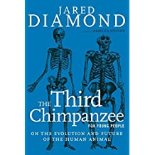 The Third Chimpanzee for Young People: On the Evolution and Future of the Human Animal (For Young People Series) by Jared Diamond (2015-05-19)