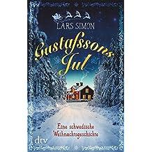 Gustafssons Jul: Eine schwedische Weihnachtsgeschichte