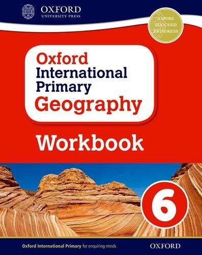 Oxford International Primary Geography: Primary geography. Workbook 6. Per la Scuola elementare. Con espansione online por Terry Jennings