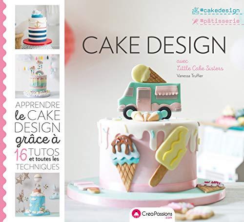Cake design avec Little Cake Sisters par  Vanessa Truffier
