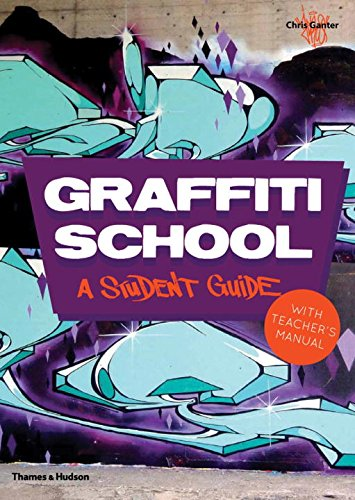 Graffiti School: A Student Guide with Teacher's Manual por Chris Ganter