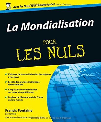 La Mondialisation Pour les nuls par Francis FONTAINE