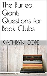 The Buried Giant: Questions for Book Clubs (English Edition)
