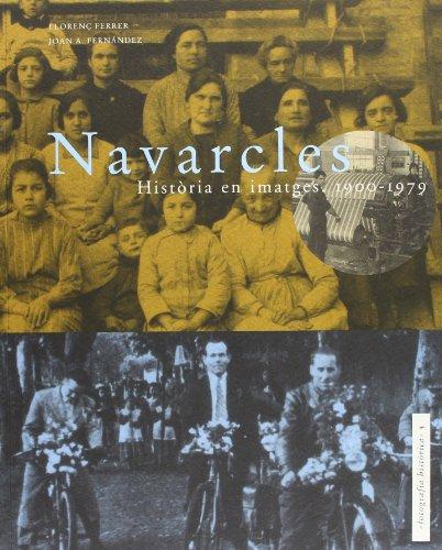 Descargar Libro Navarcles: Història en imatges. 1900-1979 (Fotografia històrica) de Llorenç Ferrer Alòs