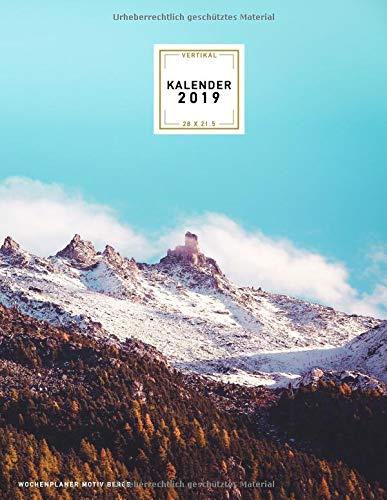 Kalender 2019 Wochenplaner Vertikal, Motiv Berge, 28 x 21,5: Praktischer Terminplaner groß mit Photo Cover, 1 Woche auf 2 Seiten mit Ferien- und ... 7 bis 21 Uhr für jeden Tag, Band 2019)
