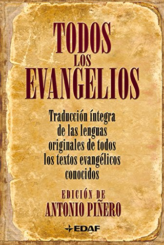 Todos Los Evangelios (Arca de Sabiduría) por Antonio Piñero