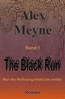 Nur die Hoffnung treibt sie weiter (The Black Run 1)