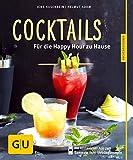 Cocktails: Für die Happy Hour zu Hause (GU KüchenRatgeber)