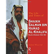The Life and Times of Shaikh Salman Bin Hamad Al-Khalifa by Wheatcroft (1995-01-01)