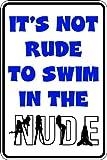 17,8x 25,4cm Aluminium zu schwimmen nicht Rude in Nude Pool Whirlpool Neuheit Parken Schild für drinnen oder draußen