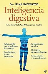Inteligencia digestiva - una vision holistica de tu segundo cerebro (Psicología y salud) (Spanish Edition)
