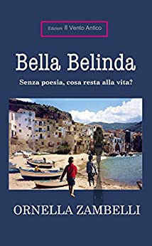 Bella Belinda (I Take Away Vol. 9) di [Zambelli, Ornella]