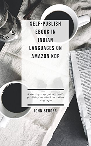 Self-Publish eBook in Indian Languages on Amazon KDP: A step-by-step guide to self-publish your eBook in Indian Languages (English Edition)