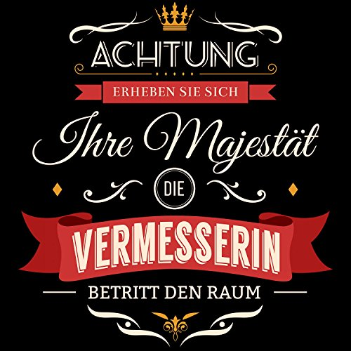 Fashionalarm Damen T-Shirt - Ihre Majestät die Vermesserin | Fun Shirt mit  Spruch als ...