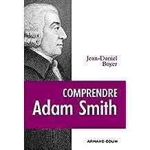 Comprendre Adam Smith (Lire et comprendre) (French Edition)