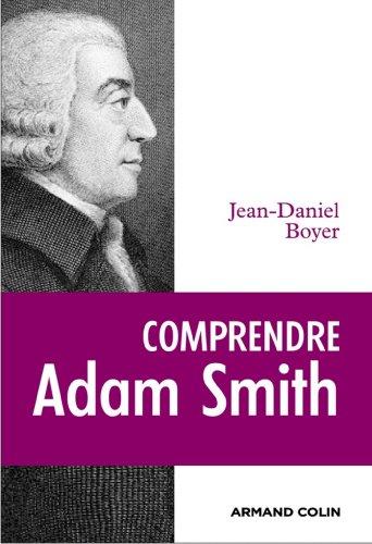 Comprendre Adam Smith (Lire et comprendre)