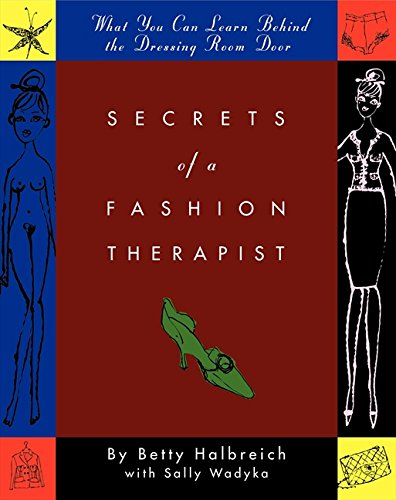 Secrets of a Fashion Therapist: What You Can Learn Behind the Dressing Room Door par Betty Halbreich, Sally Wadyka