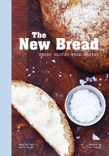 The New Bread: Great Gluten-free Baking por Jessica Frej
