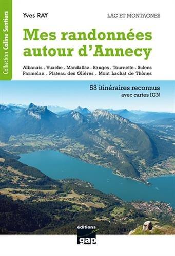 Mes randonnées autour d'Annecy : Lac et montagnes par From Editions Gap