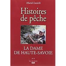 La dame de Haute-Savoie : Histoires de pêche