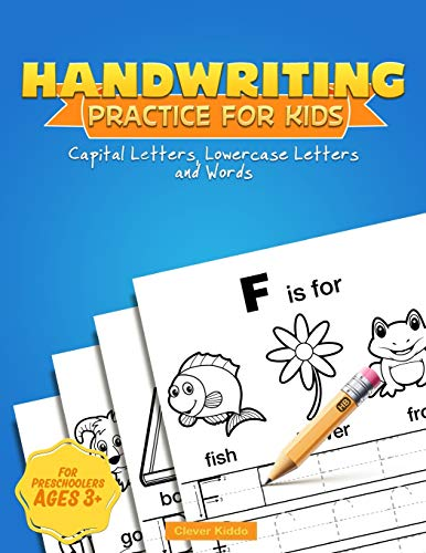 Handwriting Practice for Kids: Capital & Lowercase Letter Tracing and Word Writing Practice for Kids Ages 3-5 (A Printing Practice Workbook)
