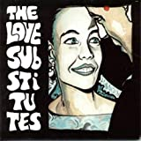 Songtexte von The Love Substitutes - More Songs About Hangovers and Sailors
