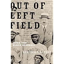 [(Out of Left Field : Jews and Black Baseball)] [By (author) Rebecca T. Alpert] published on (July, 2011)