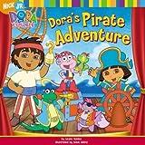 Dora's Pirate Adventure (Dora the Explorer (Spotlight)) by Leslie Valdes (2006-01-30)