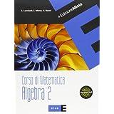 Corso di matematica. Algebra. Con espansione online. Per le Scuole superiori: 2