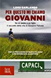 Scarica Libro Per questo mi chiamo Giovanni Da un padre a un figlio il racconto della vita di Giovanni Falcone (PDF,EPUB,MOBI) Online Italiano Gratis