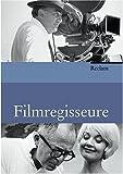 regisseure: Biographien, Werkbeschreibungen,